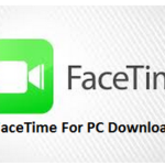 How to Download FaceTime For PC Windows 10/Xp/8/8.1/7/Vista& Mac Laptop Free