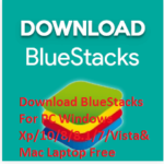 How to Download BlueStacks App Player For PC Windows Xp/10/8.1/8/7/Vista & Mac Laptop Free
