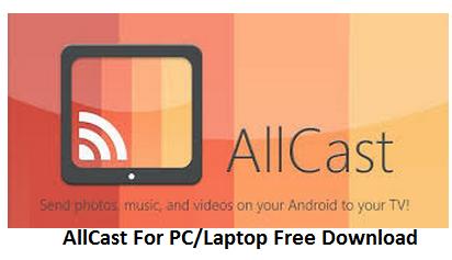 Download AllCast For PC/Laptop on Windows 7/8 1/8/10/Vista