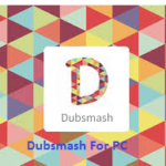 How to Download Dubsmash For PC/Laptop on Windows 10/XP/8.1/8/7& Mac Computer Free