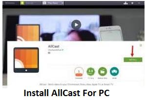Install AllCast For PC