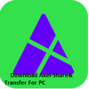 Axel-Share & Transfer For PC