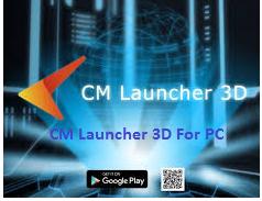 CM Launcher 3D For PC