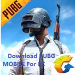 Download  PUBG MOBILE For PC On Windows 10/8.1/8/7/XP/Vista Laptop & Mac Free