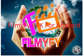 FilmyFy APK For Android